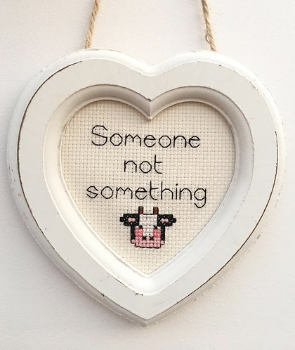 Someone Not Something Cow Heart Stitch