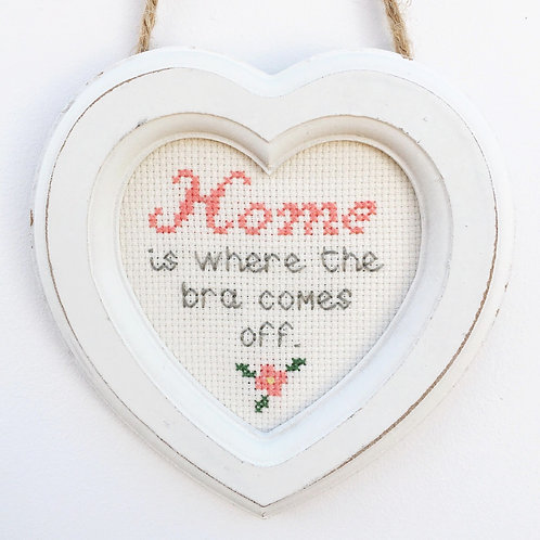 Home Is Where The Bra Comes Off Heart Stitch