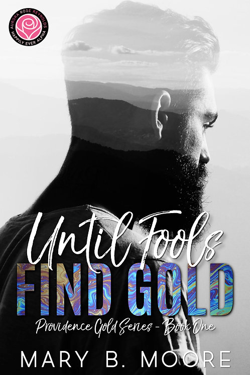 Until Fools Find Gold: Happily Ever After World