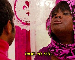 Happy Treat yo'self day!