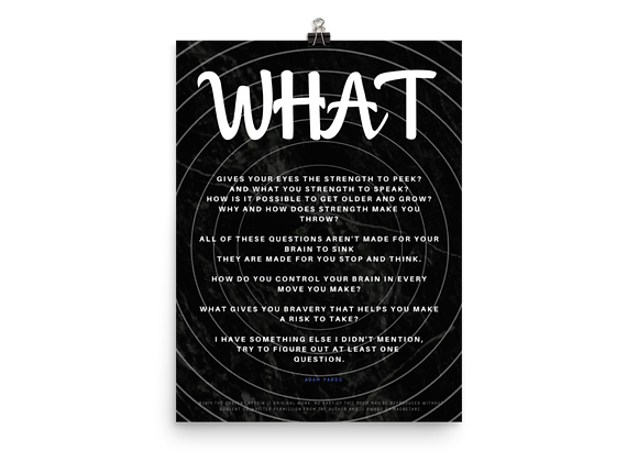 """""""What"""" Poster"""