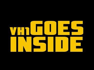 VH1_Goes_Inside_7081809