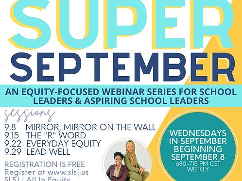 SUPER SEPTEMBER: AN EQUITY-FOCUSED WEBINAR SERIES FOR SCHOOL LEADERS AND ASPIRIN