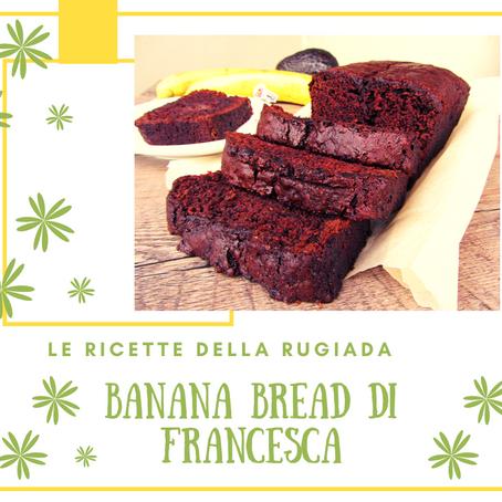 La Banana Bread di Francesca