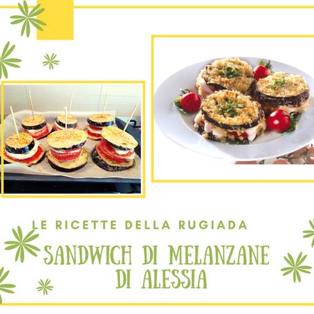 I sandwich di melanzane di Alessia