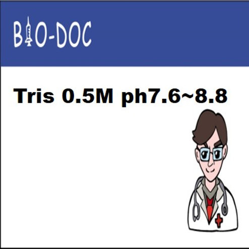 Tris 0.5M ph7.6~8.8