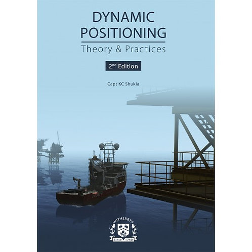 Dynamic Positioning: Theory & Practices, 2nd Edition