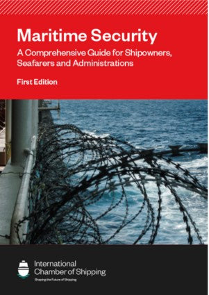 Maritime Security: A Comprehensive Guide for Companies, Seafarers and Administra