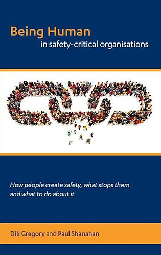 Being Human in Safety-Critical Organisations