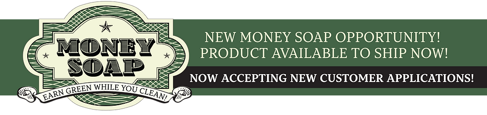 Money Soap: Earn green while you clean! New money soap opportunity! Product available to ship now! Now accepting new customer aplications!