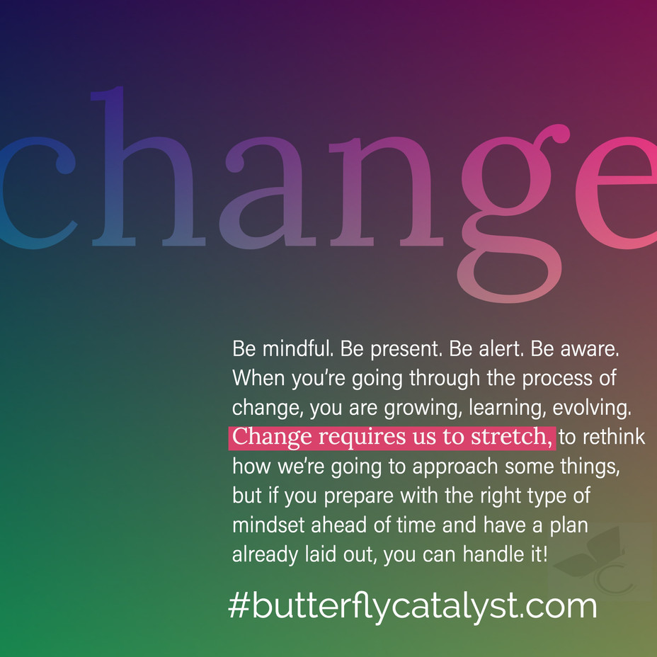 How Can You Make the Most Out of Change?