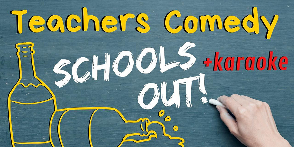Schools Out! Teacher Comedy Special + Karaoke