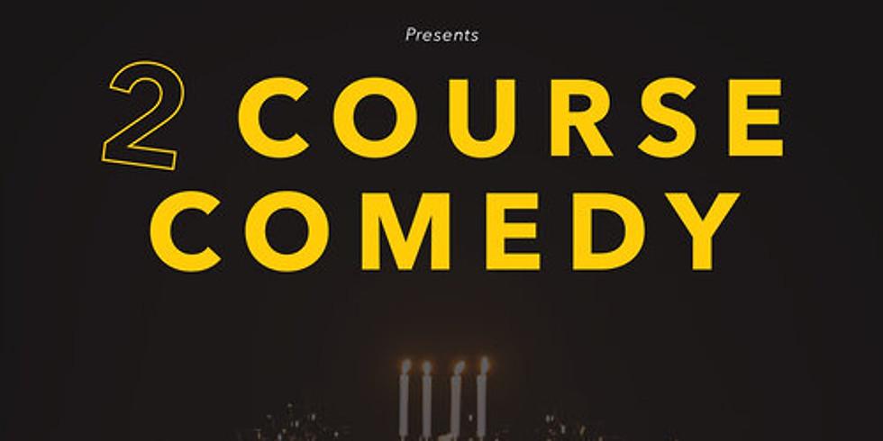 2 Course Comedy