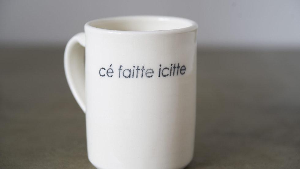 Tasse Fait icitte - Hugo Didier