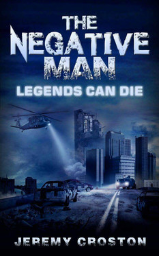 The Negative Man: Legends Can Die