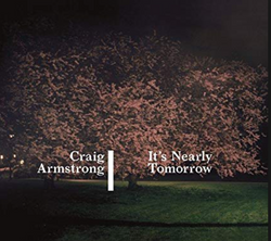 Album: Craig Armstrong It's Nearly..