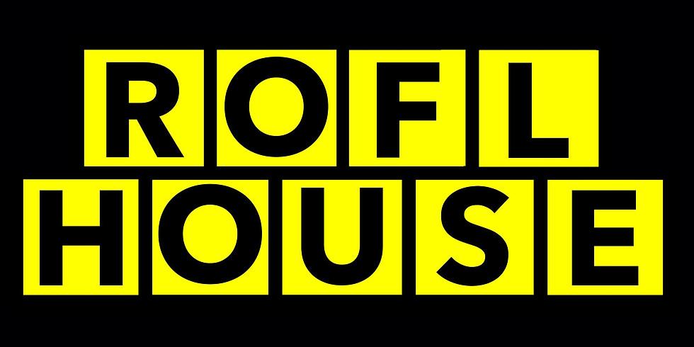 ROFL HOUSE