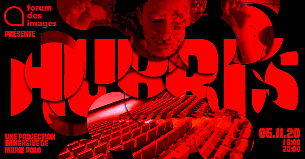 HUBRIS AT FORUM DES IMAGES