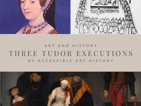 Art and History: Three Tudor Executions