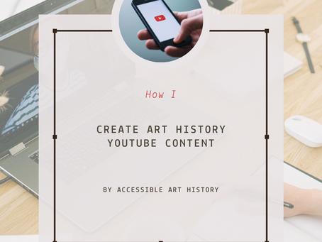 How I Create Art History YouTube Content