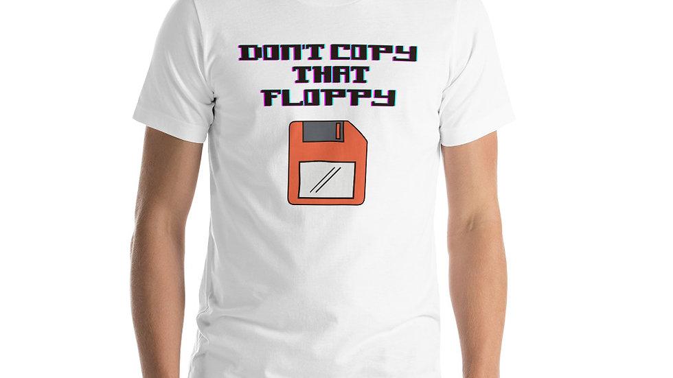 Don't Copy That Floppy Short-Sleeve Unisex T-Shirt