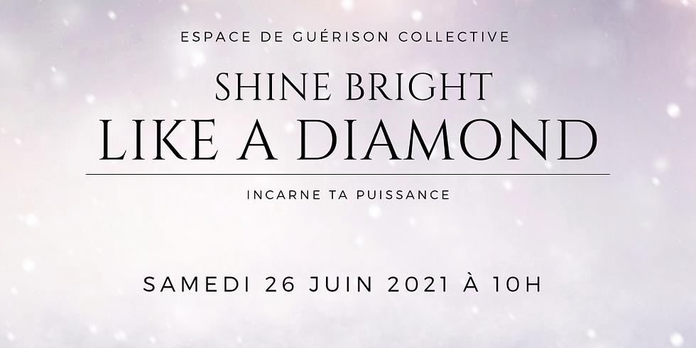 Espace de Guérison Collective - Shine Bright like a Diamond
