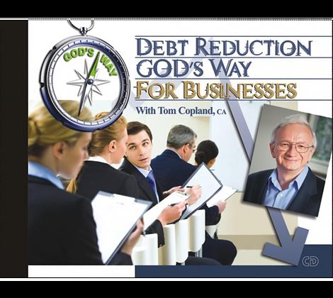 Debt Reduction God's Way for Businesses – CD