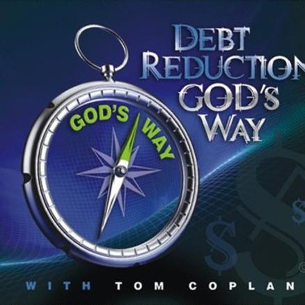 Debt Reduction God's Way -Tom Copland