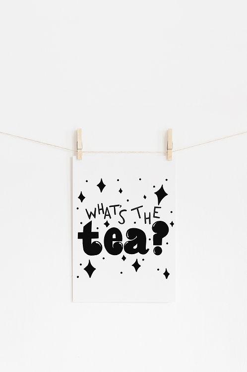 What's The Tea Art Print