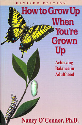 How To Grow Up When You're Grown Up: Achieving Balance in Adulthood
