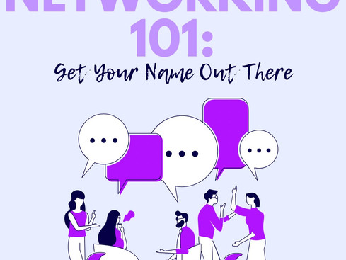 Networking 101: Getting Your Name Out There