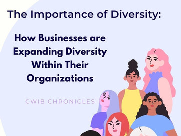 The Importance of Diversity: How Businesses are Expanding Diversity Within Their Organizations