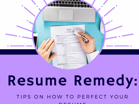Resume Remedy: Tips on How to Perfect Your Resume