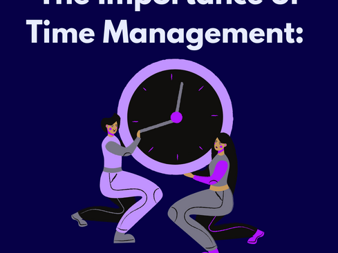 The Importance of Time Management: How to Effectively Time Manage