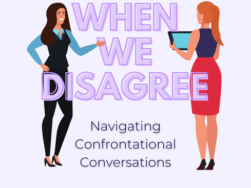 When We Disagree: Navigating Confrontational Conversations