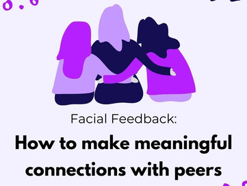 Facial Feedback: How to Make Meaningful Connections with Peers