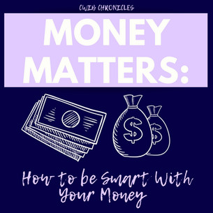 Money Matters: How to be Smart with Your Money
