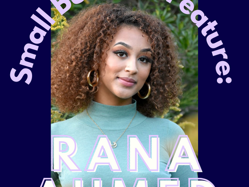 Small Business Feature: Rana Ahmed