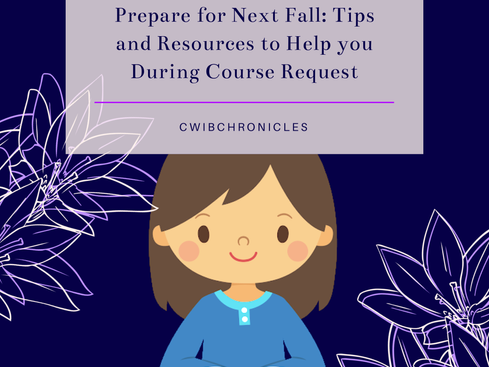 Prepare for Next Fall: Tips & Resources to Help You During Course Request