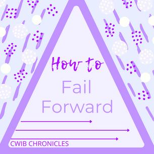 How to Fail Forward