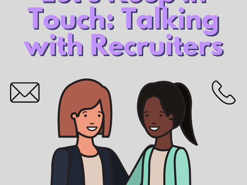 Let's Keep in Touch: Talking with Recruiters