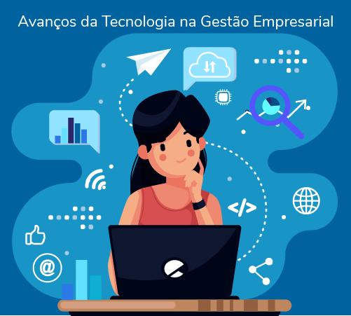 os Avanços da Tecnologia na Gestão Empresarial