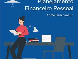Planejamento Financeiro Pessoal: como fazer o meu?