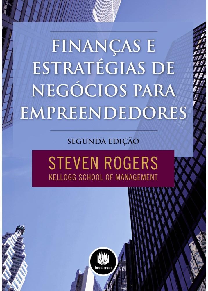 Finanças e Estratégias de Negócios Para Empreendedores – Steven Rogers