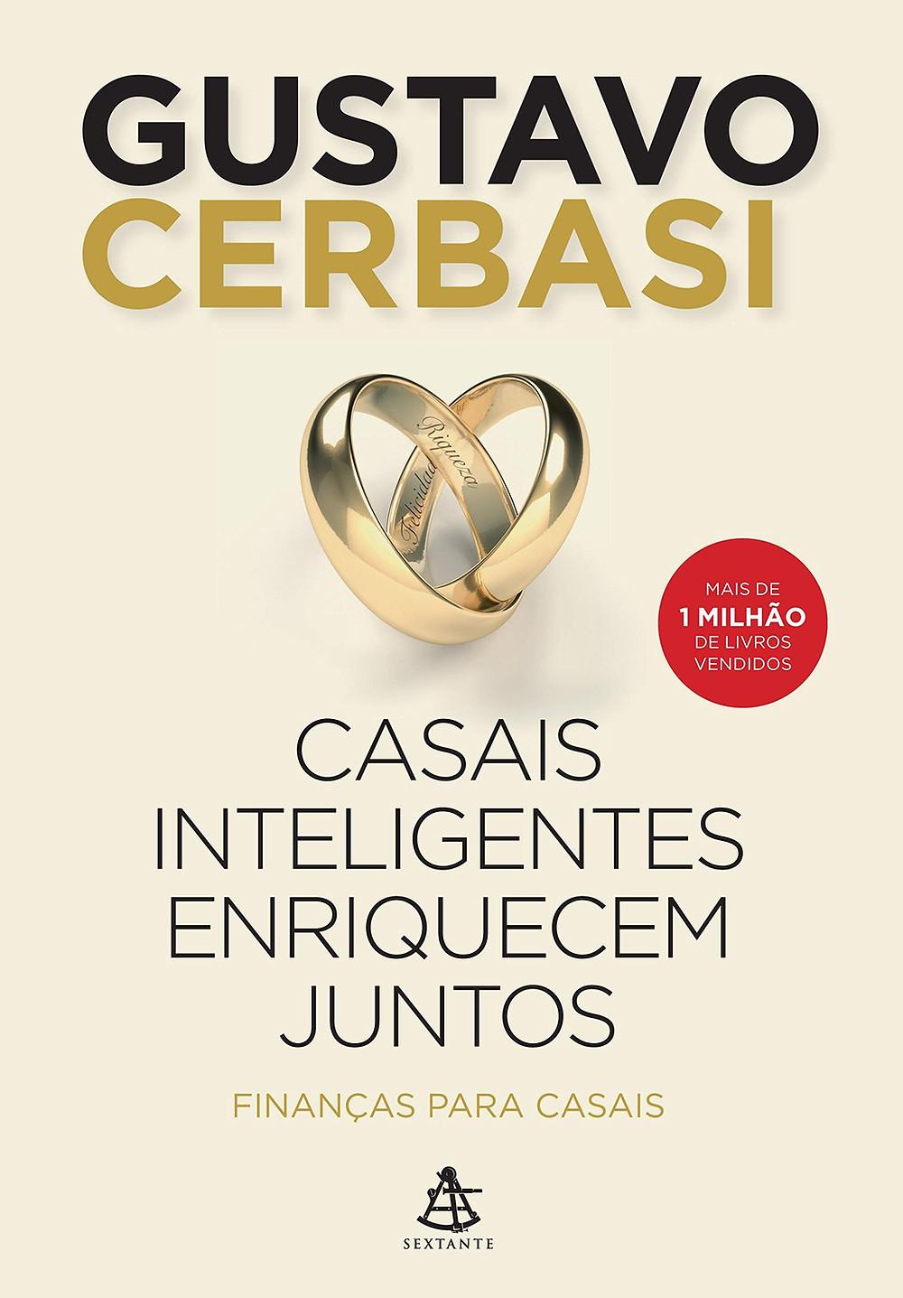 Casais inteligentes enriquecem juntos - Gustavo Cerbasi