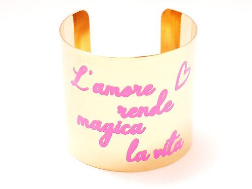 Bracciale/Bangle L'amore rende magica la vita'