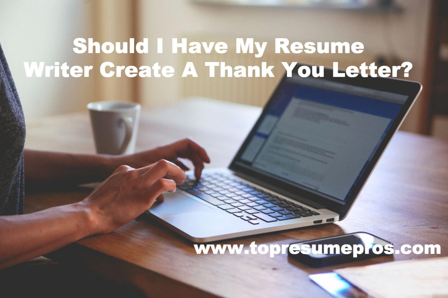 Should I Have My Resume Writer Create A Thank You Letter Ranked