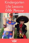 Kindergarten Life Lessons, Estilo Mexicano