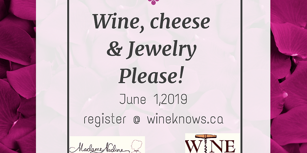 #2 Wine Cheese & Jewelry Please - Cancelled