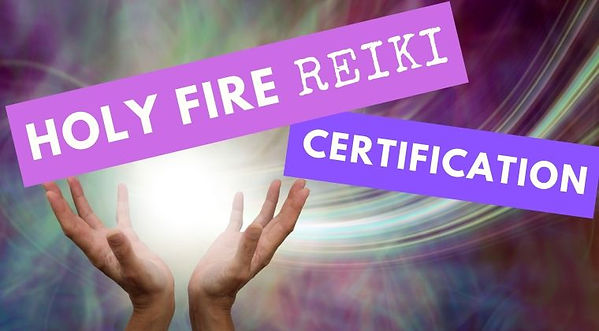 Holy Fire Reiki Certification